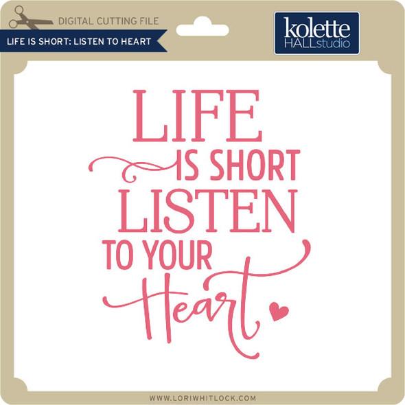 Life is Short Listen to Heart