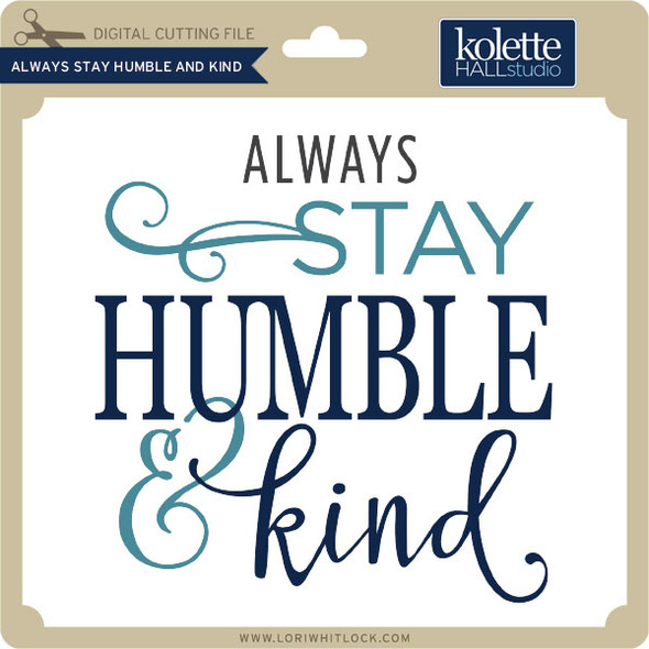 Always Stay Humble