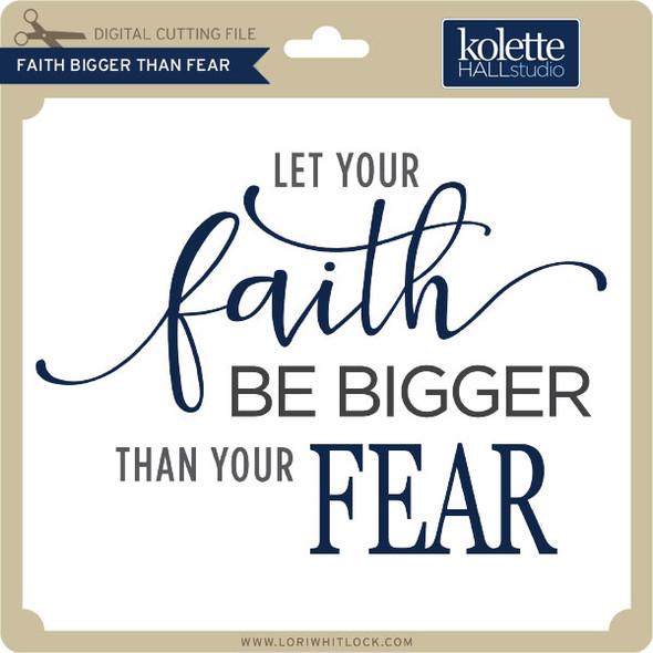 Faith Bigger Than Fear