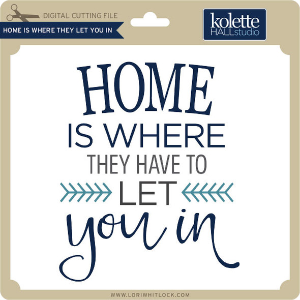 Home Is Where They Let You In