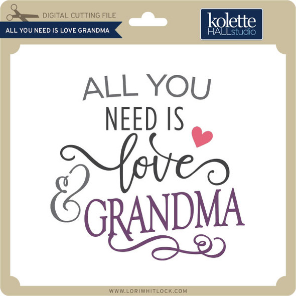 All You Need is Love Your Grandma
