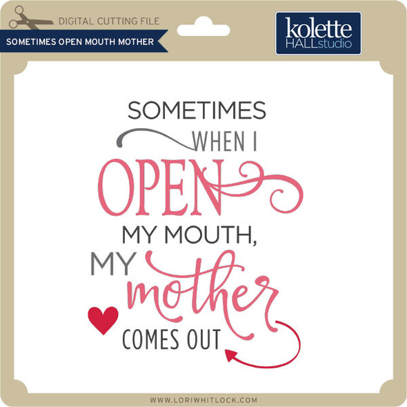 Sometimes Open Mouth Mother