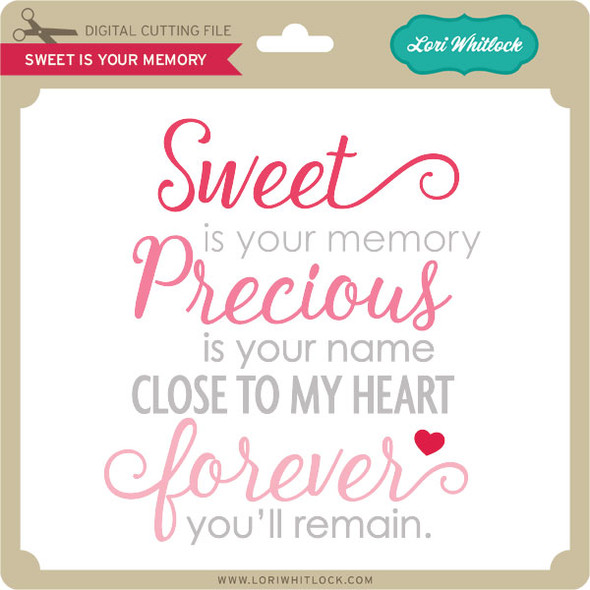 Sweet is Your Memory