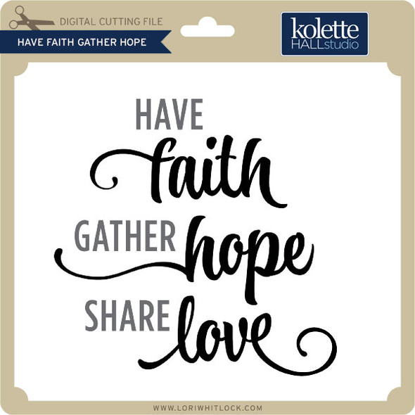Have Faith Gather Hope