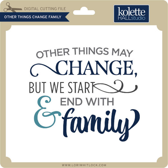 Other Things Change Family