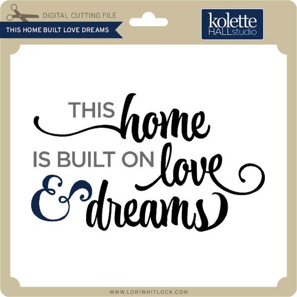 This Home Built Love Dreams