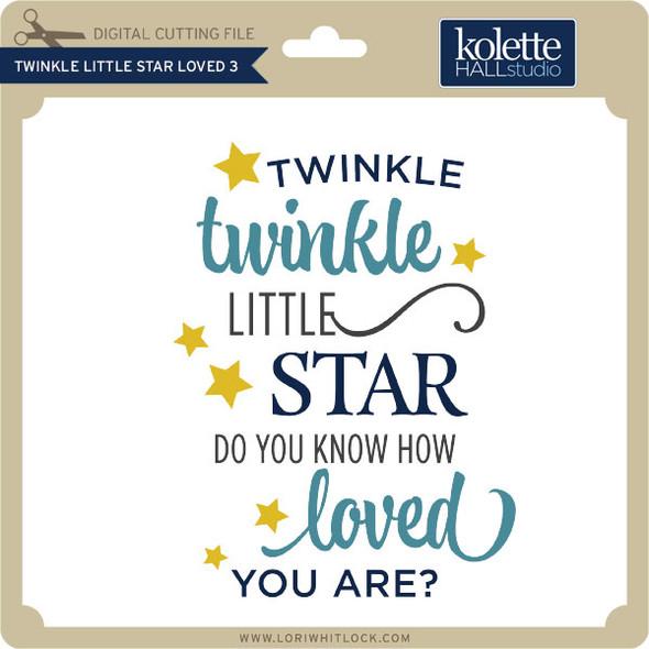 Twinkle Little Star Loved 3