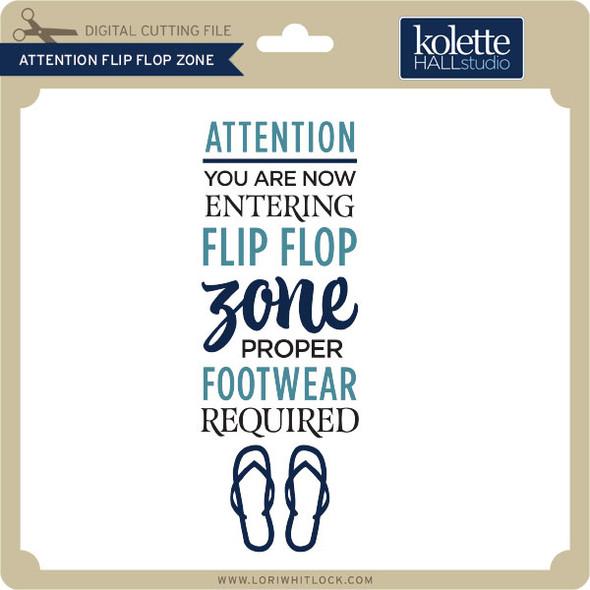 Attention Flip Flop Zone