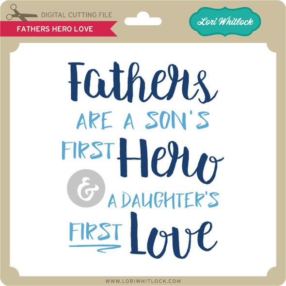 Fathers Hero Love