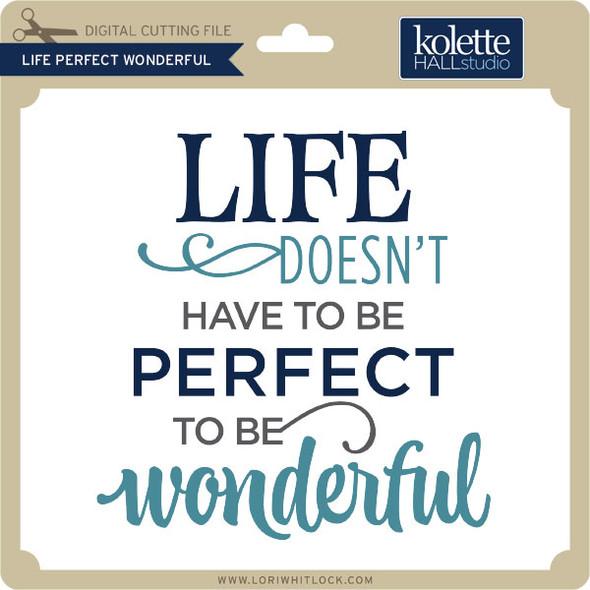 Life Perfect Wonderful