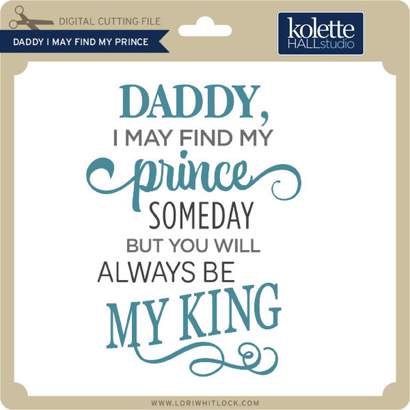 Daddy I May Find My Prince