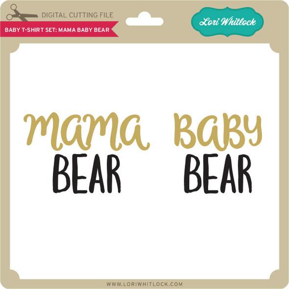 Baby T-Shirt Set: Mama Baby Bear