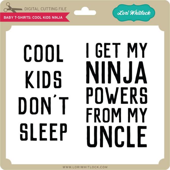 Baby T-Shirts: Cool Kid Ninja