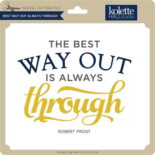 Best Way Out Always Through