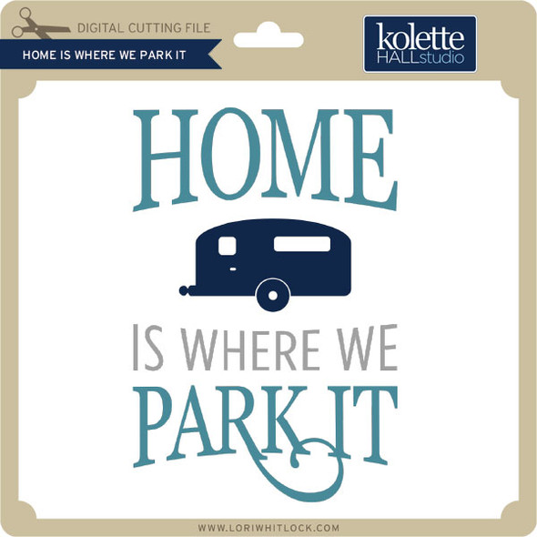 Home is Where We Park It