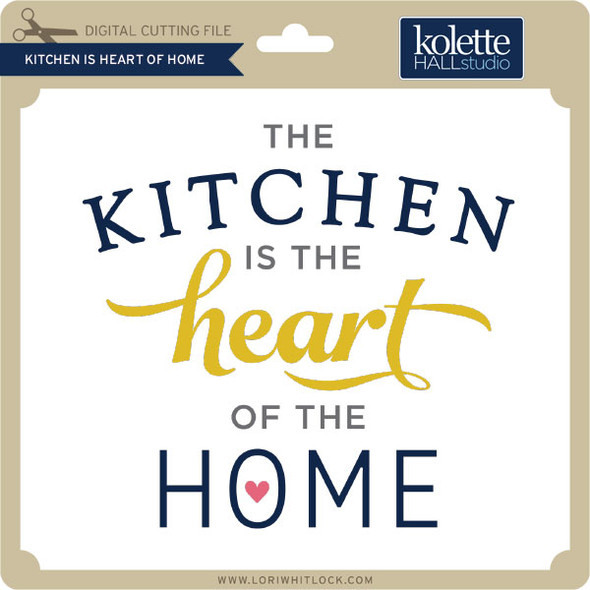 Kitchen is Heart of Home