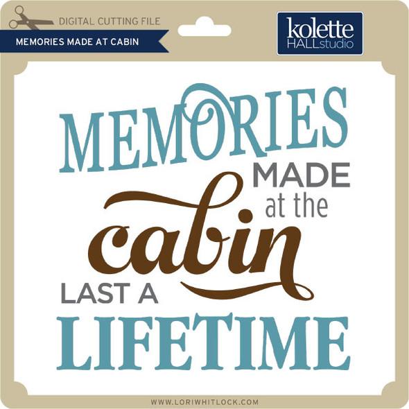 Memories Made at Cabin