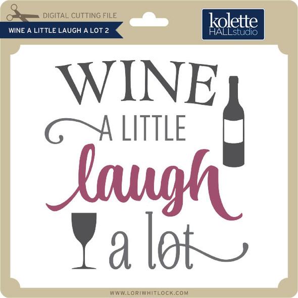 Wine a Little Laugh a Lot-2