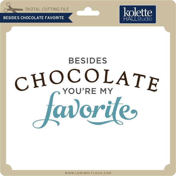 Besides Chocolate Favorite