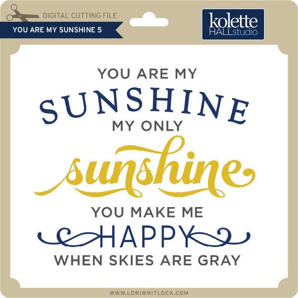 You are My Sunshine 5