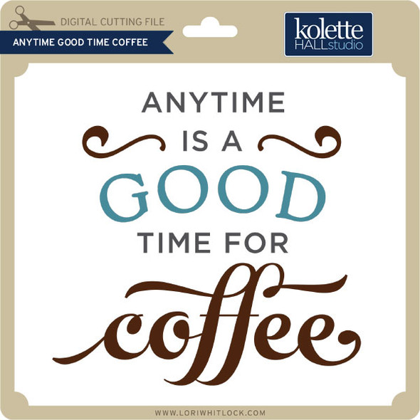Anytime Good Time Coffee