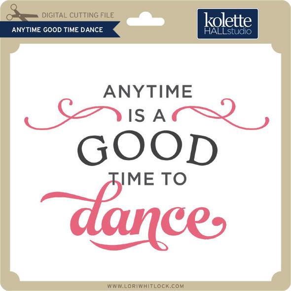 Anytime Good Time Dance