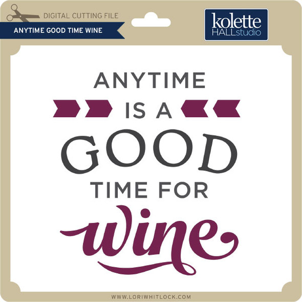 Anytime Good Time Wine