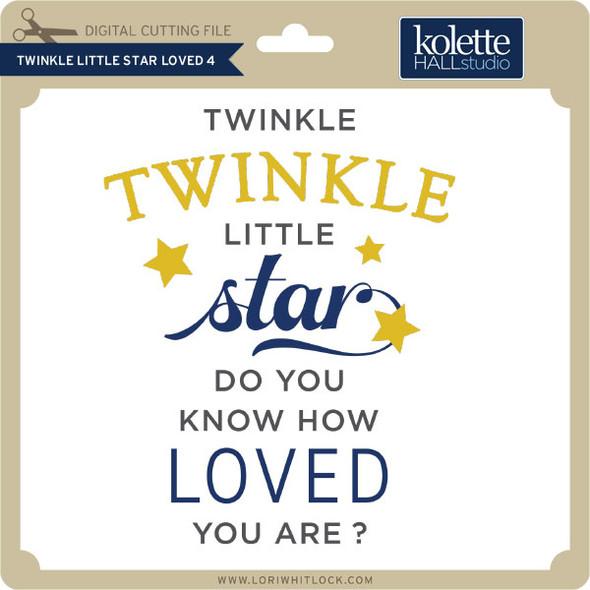 Twinkle Twinkle Little Star Loved 4