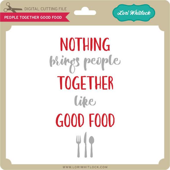 People Together Good Food