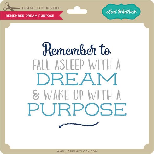 Remember Dream Purpose