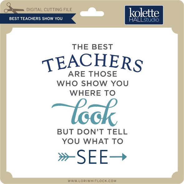 Best Teachers Show You