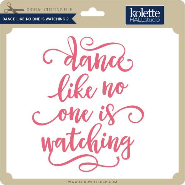 Dance Like No One is Watching 2