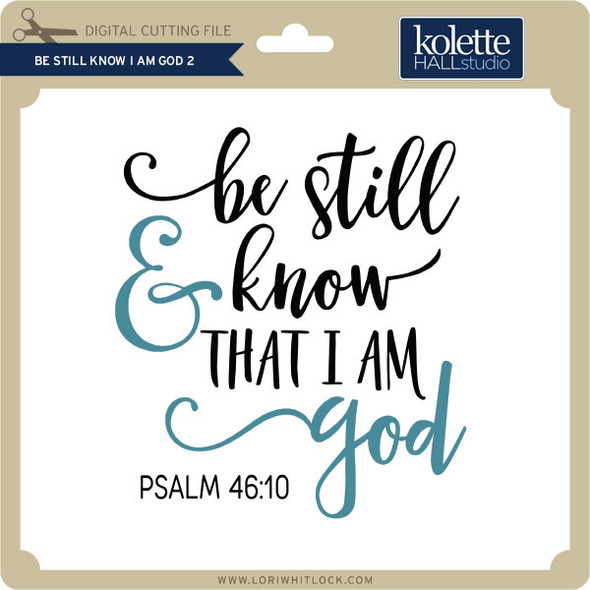 Be Still Know I am God 2