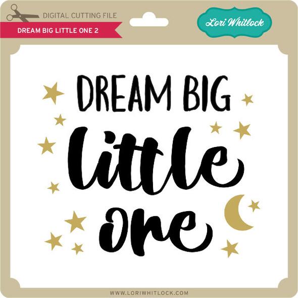Dream Big Little One 2