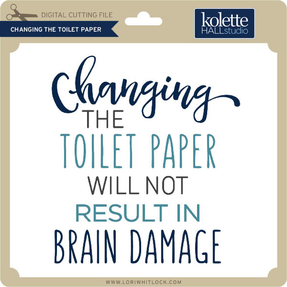 Changing the Toilet Paper