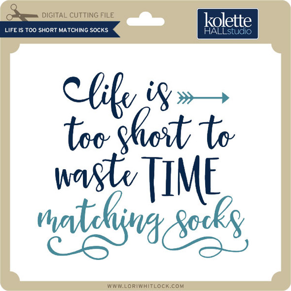 Life is Too Short Matching Socks
