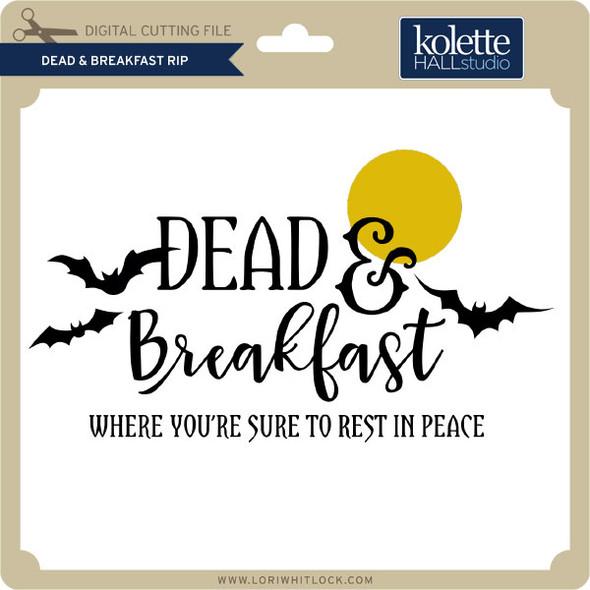 Dead & Breakfast RIP