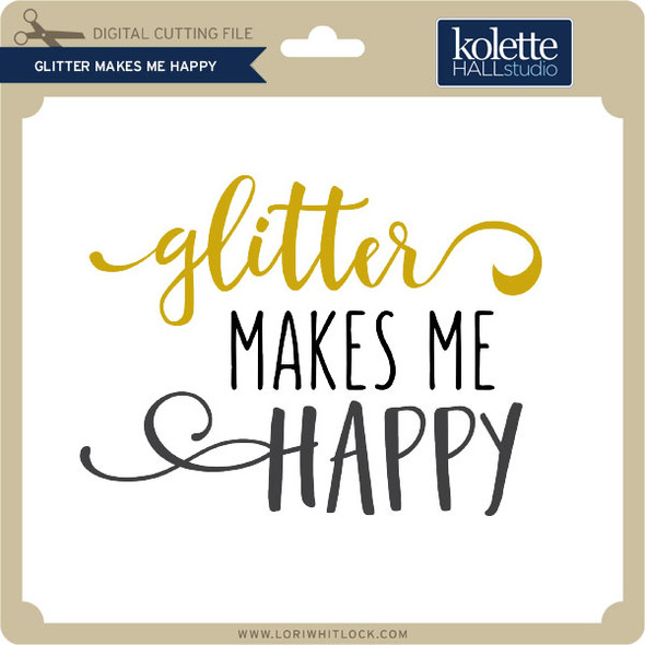 Glitter Makes Me Happy