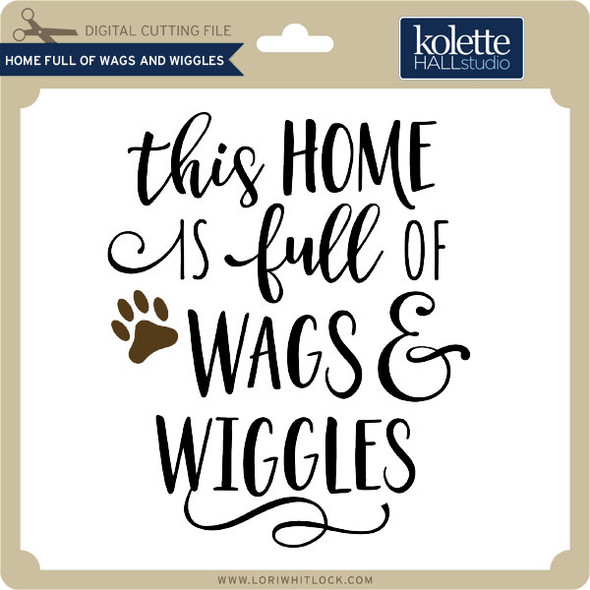 Home Full of Wags and Wiggles