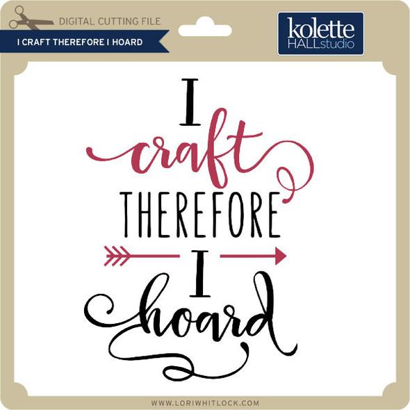 I Craft Therefore I Hoard