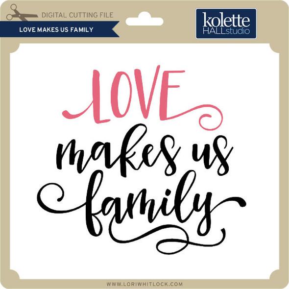 Love Makes Us Family