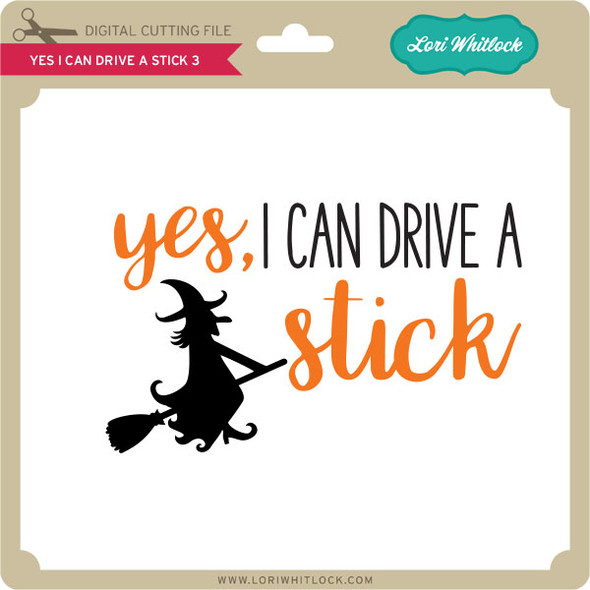 Yes I Can Drive A Stick 3