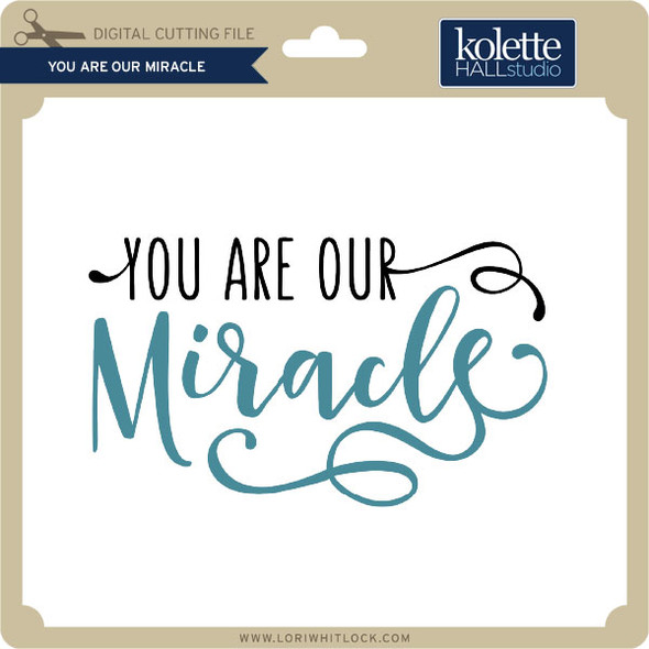 You Are Our Miracle