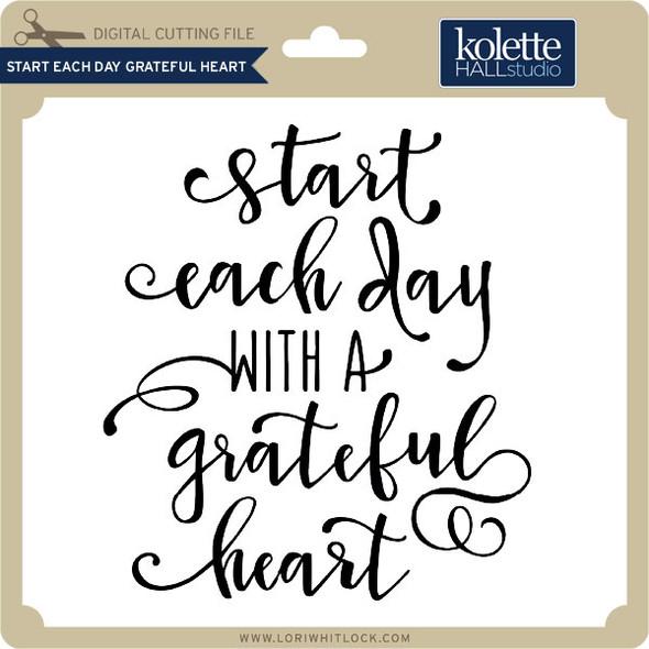 Start Each Day Grateful Heart