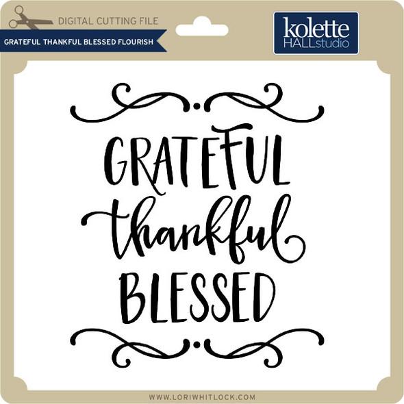 Grateful Thankful Blessed Flourish