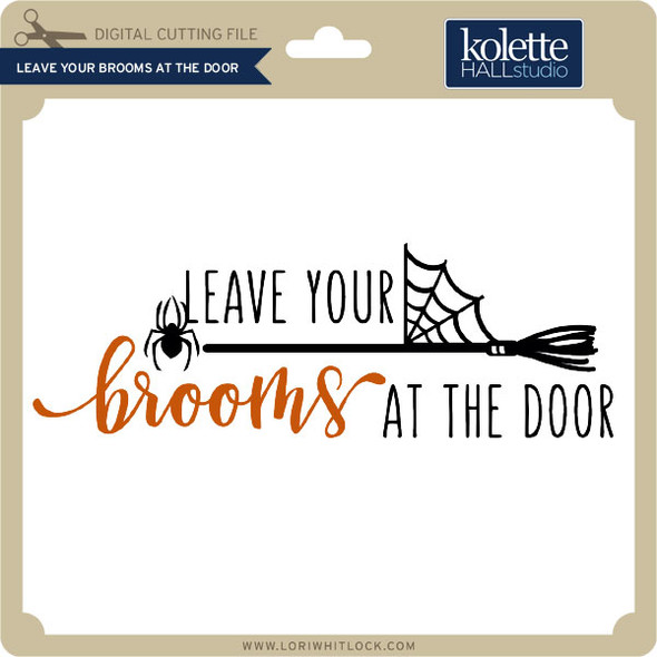 Leave Your Brooms at the Door
