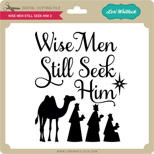 Wise Men Still Seek Him 3