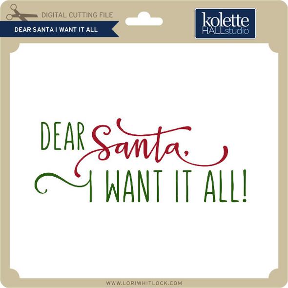 Dear Santa I Want it All