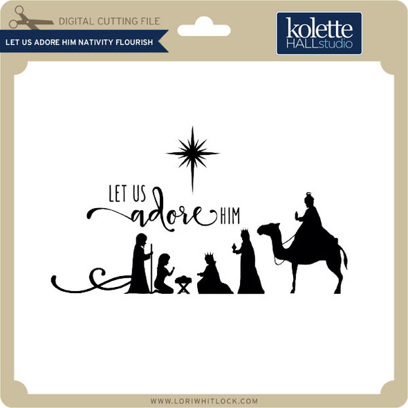 Let Us Adore Him Nativity Flourish