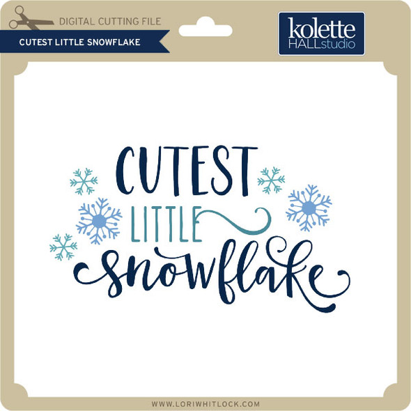 Cutest Little Snowflake